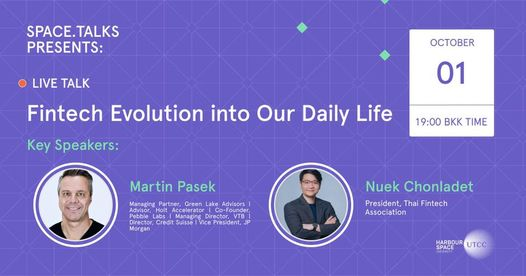 Fintech Evolution into Our Daily Life – presented by SPACE TALK of UTCC